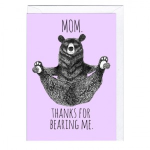 Bearing-Me-Mom-Card By Jolly Awesome
