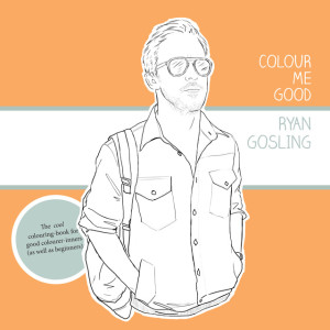 ryan gosling, at the movies, colouring books, I Love Mel