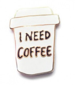 I-Need-Coffee-Pin0