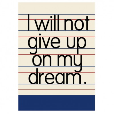 I will not give up on my dream by Laura Gee