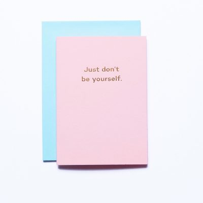 Mean-Mail-Just-don't-be-yourself-card