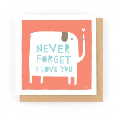 Never Forget I Love You Card - by Freya