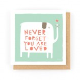 Never Forget you are loved Card by Freya