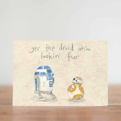 Yer the droid ahm lookin fur card by The Grey Earl print