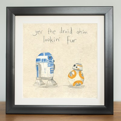 Yer the droid ahm lookin fur print by The Grey Earl