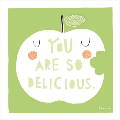 You Are So Delicious print by Freya