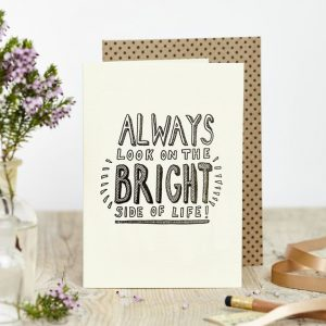 always look on the bright side of life greetings card by Katie Leamon