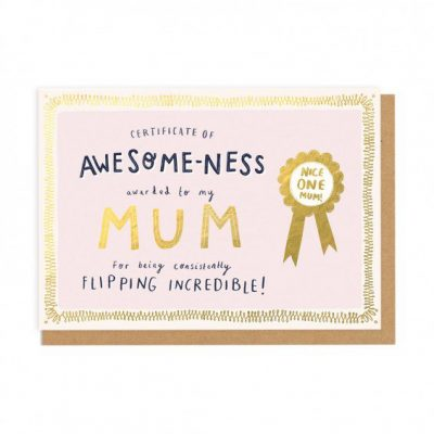 certificate of awesomeness award to mum for being sonsistantly flipping awesome card