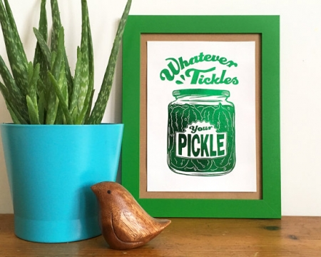 Whatever Tickles Your Pickle A5 Print