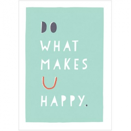 Do What Makes you Happy A4 Print