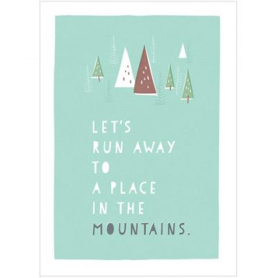 lets run away to the mountains. Beautiful print by Freya Illustration