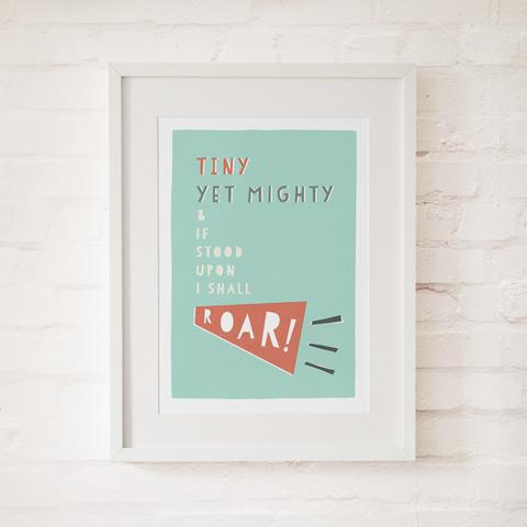 Tiny Yet Mighty, Here Me Roar, beautiufl print by Freya Illustration