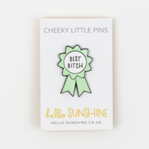 Best Bitch Pin by Hello Sunshine