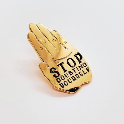 Stop Doubting Pin by House of Wonderland