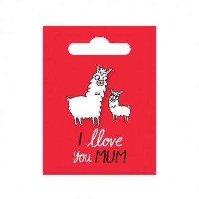 Llove you mum pin