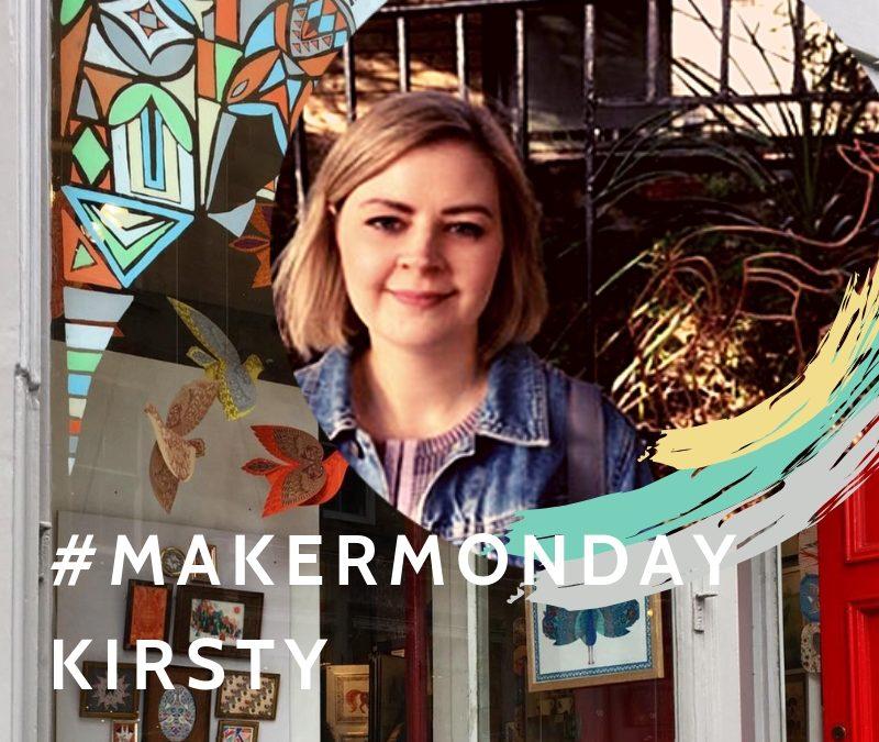 #Maker Monday – Kirsty Baynham