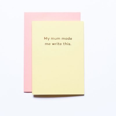 Mean-Mail-My-mum-made-me-write-this-card