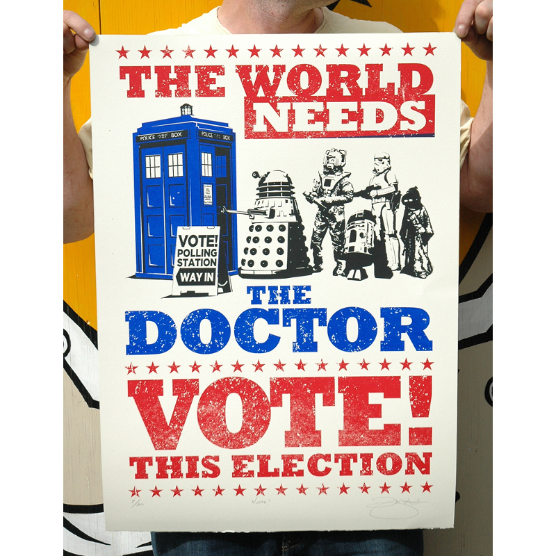 Vote for the Dr screenprint by Barry D Bulsara