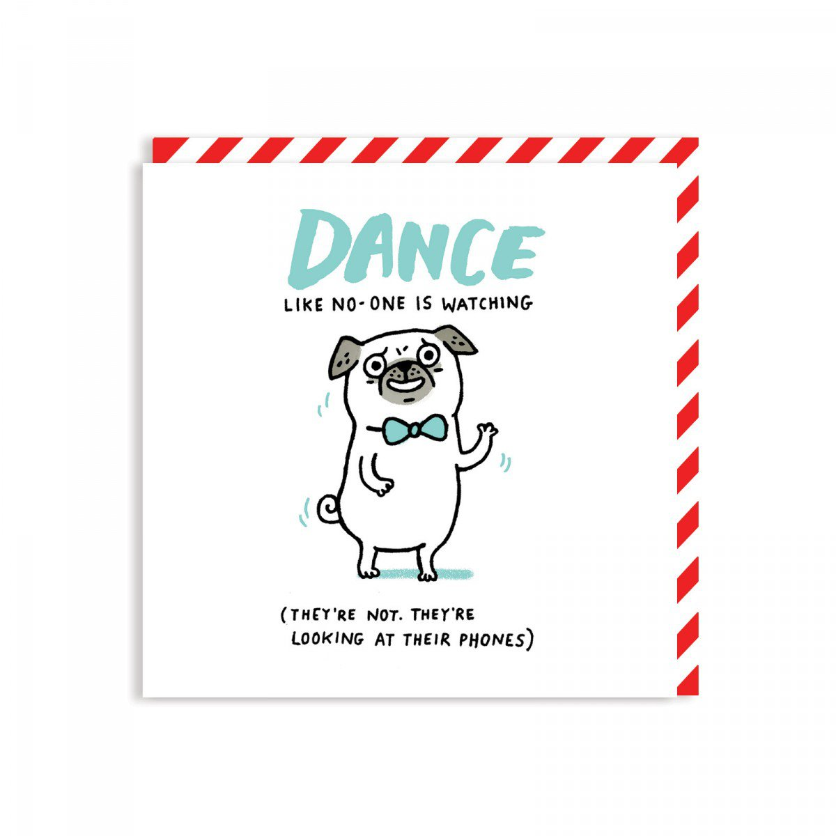 dance like nobody is watching, ohh deer, gemma correll, cards, pugs