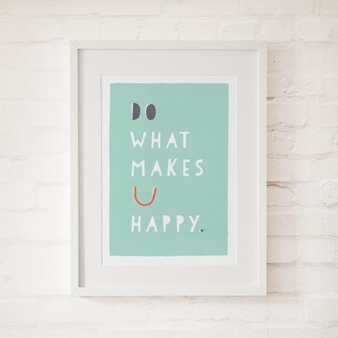 Do what makes you happy, beautiful print by Freya Illustration